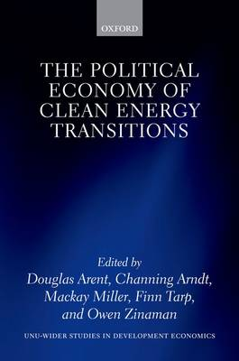 The Political Economy of Clean Energy Transitions - WIDER Studies in Development Economics (Hardback)