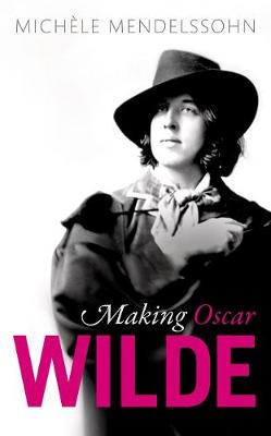 Making Oscar Wilde (Hardback)