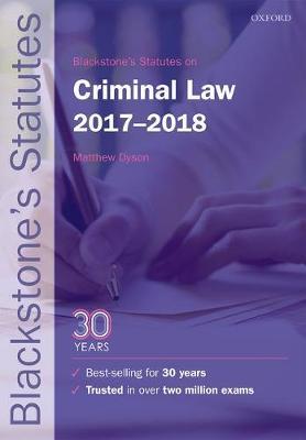 Blackstone's Statutes on Criminal Law 2017-2018 - Blackstone's Statute Series (Paperback)