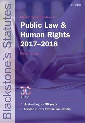 Blackstone's Statutes on Public Law & Human Rights 2017-2018 - Blackstone's Statute Series (Paperback)