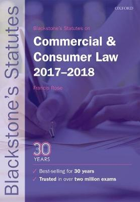 Blackstone's Statutes on Commercial & Consumer Law 2017-2018 - Blackstone's Statute Series (Paperback)