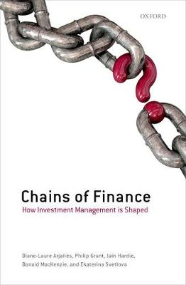 Chains of Finance: How Investment Management is Shaped (Hardback)
