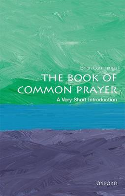 The Book of Common Prayer: A Very Short Introduction - Very Short Introductions (Paperback)