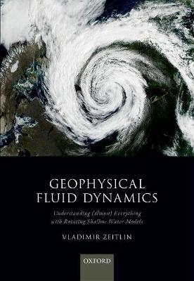 Geophysical Fluid Dynamics: Understanding (almost) everything with rotating shallow water models (Hardback)