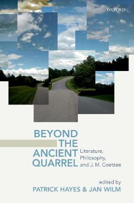 Cover Beyond the Ancient Quarrel: Literature, Philosophy, and J.M. Coetzee