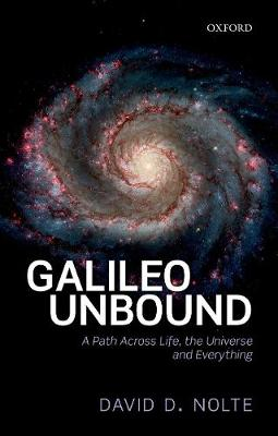 Galileo Unbound: A Path Across Life, the Universe and Everything (Hardback)