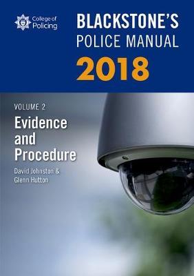 Blackstone's Police Manual Volume 2: Evidence and Procedure 2018 - Blackstone's Police Manuals (Paperback)