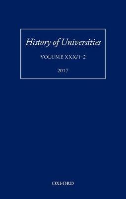 History of Universities: Volume XXX / 1-2 - History of Universities Series (Hardback)