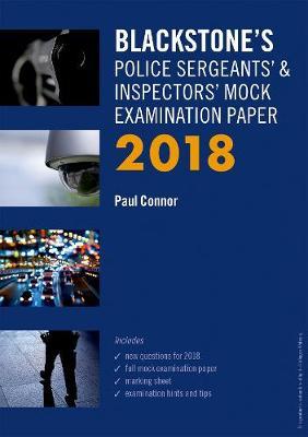 Blackstone's Police Sergeants' & Inspectors' Mock Examination Paper 2018 - Blackstone's Police Manuals (Paperback)