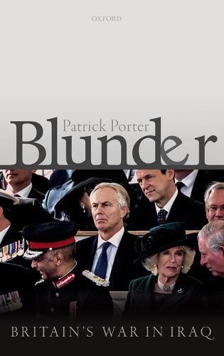 Blunder: Britain's War in Iraq (Hardback)