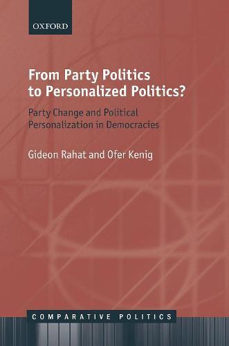 From Party Politics to Personalized Politics?: Party Change and Political Personalization in Democracies - Comparative Politics (Hardback)