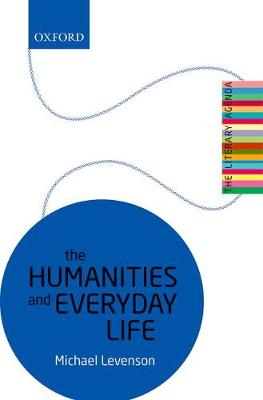 The Humanities and Everyday Life: The Literary Agenda - The Literary Agenda (Paperback)