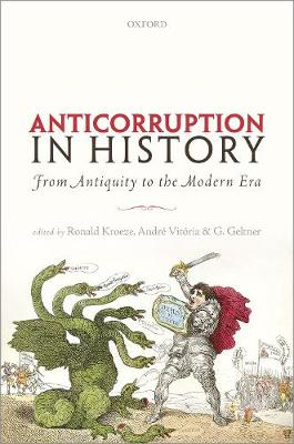 Anti-corruption in History: From Antiquity to the Modern Era (Hardback)