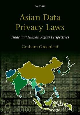 Asian Data Privacy Laws: Trade & Human Rights Perspectives (Paperback)