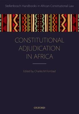 Constitutional Adjudication in Africa - Stellenbosch Handbooks in African Constitutional Law (Hardback)