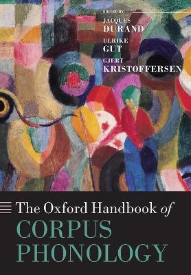 The Oxford Handbook of Corpus Phonology - Oxford Handbooks (Paperback)