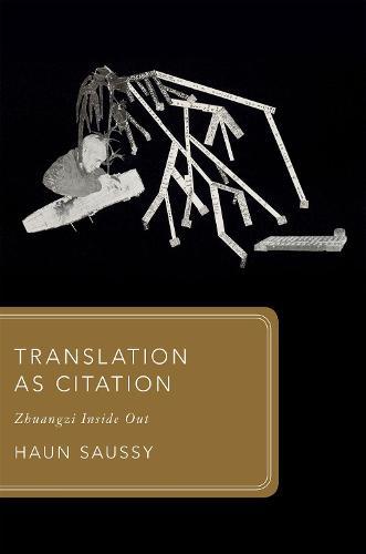 Translation as Citation: Zhuangzi Inside Out - Global Asias (Hardback)