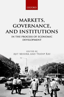 Markets, Governance, and Institutions in the Process of Economic Development (Hardback)