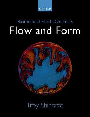 Biomedical Fluid Dynamics: Flow and Form (Hardback)