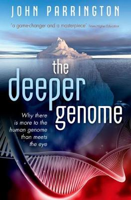 The Deeper Genome: Why there is more to the human genome than meets the eye (Paperback)