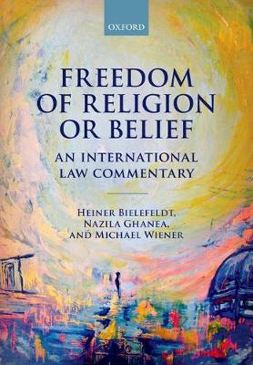 Freedom of Religion or Belief: An International Law Commentary (Paperback)