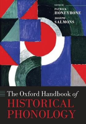 The Oxford Handbook of Historical Phonology - Oxford Handbooks (Paperback)