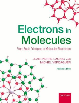 Electrons in Molecules: From Basic Principles to Molecular Electronics (Paperback)
