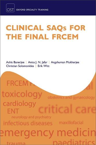 Clinical SAQs for the Final FRCEM - Oxford Specialty Training: Revision Texts (Paperback)