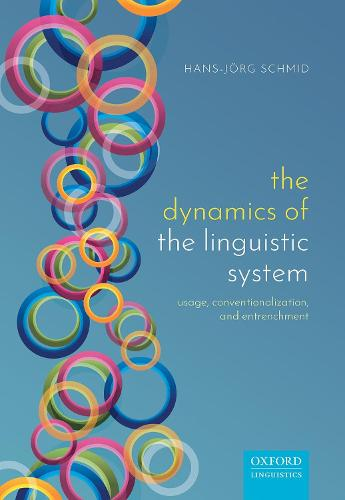 The Dynamics of the Linguistic System: Usage, Conventionalization, and Entrenchment (Hardback)
