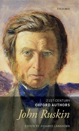 John Ruskin: Selected Prose - 21st Century Oxford Authors (Hardback)