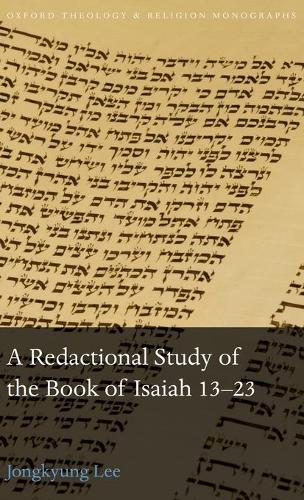 A Redactional Study of the Book of Isaiah 13-23 - Oxford Theology and Religion Monographs (Hardback)
