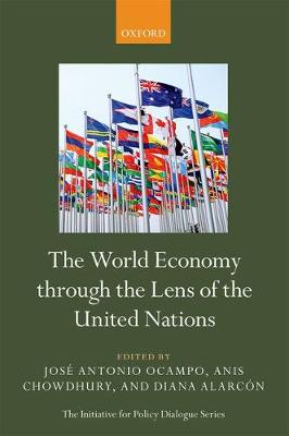 The World Economy through the Lens of the United Nations - Initiative for Policy Dialogue (Hardback)