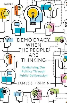 Democracy When the People Are Thinking: Revitalizing Our Politics Through Public Deliberation (Hardback)