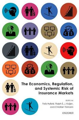 The Economics, Regulation, and Systemic Risk of Insurance Markets (Paperback)