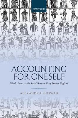 Accounting for Oneself: Worth, Status, and the Social Order in Early Modern England (Paperback)