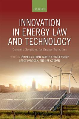 Innovation in Energy Law and Technology: Dynamic Solutions for Energy Transitions (Hardback)
