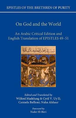 On God and the World: An Arabic Critical Edition and English Translation of Epistles  49-51 - Epistles of the Brethren of Purity (Hardback)