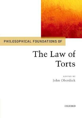 Philosophical Foundations of the Law of Torts - Philosophical Foundations of Law (Paperback)