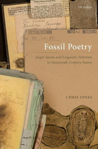 Fossil Poetry: Anglo-Saxon and Linguistic Nativism in Nineteenth-Century Poetry (Hardback)