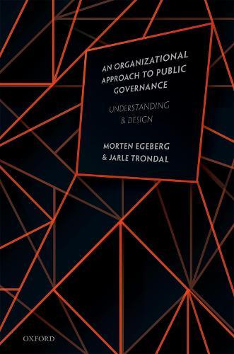 An Organizational Approach to Public Governance: Understanding and Design (Hardback)