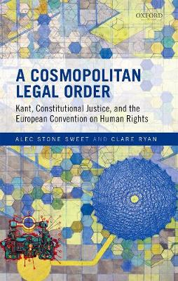 A Cosmopolitan Legal Order: Kant, Constitutional Justice, and the European Convention on Human Rights (Hardback)