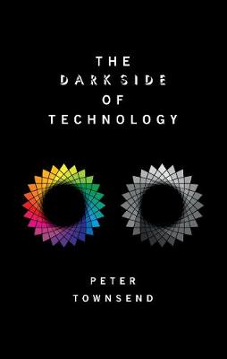 The Dark Side of Technology (Paperback)