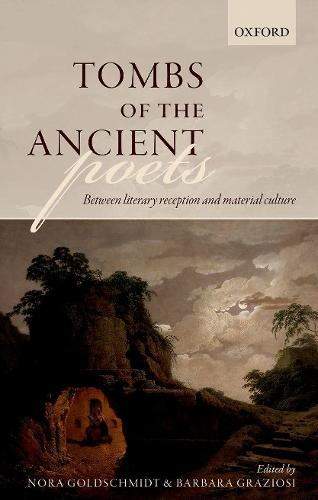 Tombs of the Ancient Poets: Between Literary Reception and Material Culture (Hardback)