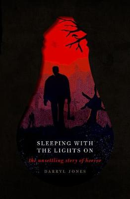 Sleeping With the Lights On: The Unsettling Story of Horror (Hardback)