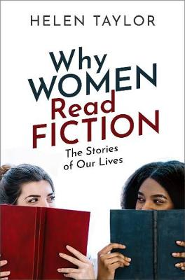 Why Women Read Fiction: The Stories of Our Lives (Hardback)