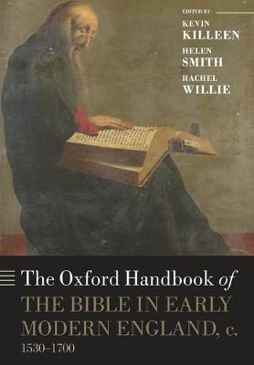 The Oxford Handbook of the Bible in Early Modern England, c. 1530-1700 - Oxford Handbooks (Paperback)