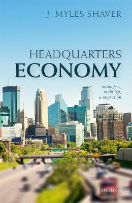 Headquarters Economy: Managers, Mobility, and Migration (Hardback)