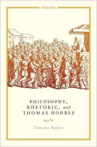 Philosophy, Rhetoric, and Thomas Hobbes (Hardback)