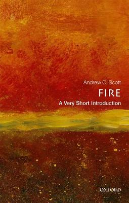 Fire: A Very Short Introduction - Very Short Introductions (Paperback)