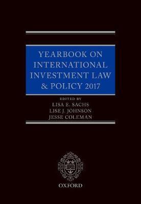 Yearbook on International Investment Law & Policy 2017 - Yearbook on International Investment Law and Policy (Hardback)